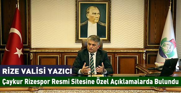 Rize Valisi Ersin Yazıcı ile Çaykur Rizespor'u konuştuk