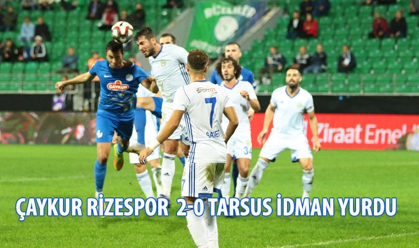 ÇAYKUR RİZESPOR 2-0 TARSUS İDMAN YURDU