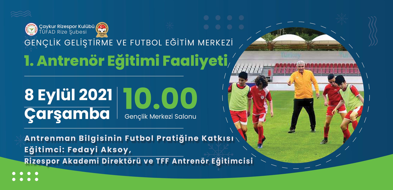 Fedayi Aksoy Hocamız Antrenman Bilgisinin Futbol Pratiğine Katkısı Eğitimini Gerçekleştirdi